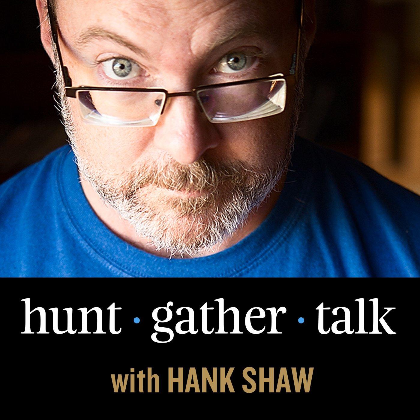 Hunt Gather Talk with Hank Shaw